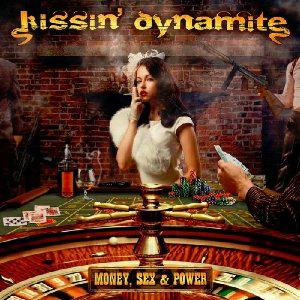 KISSIN` DYNAMITE mit Power, Sex And Money