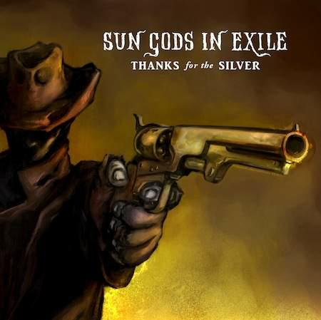 SUN GODS IN EXILE mit Thanks For the Silver