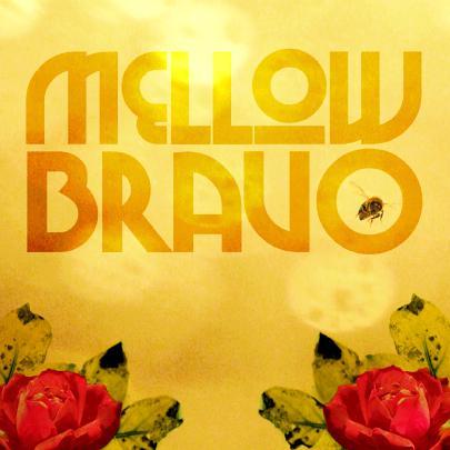 MELLOW BRAVO mit Mellow Bravo