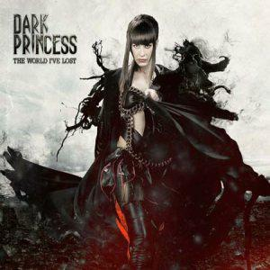 DARK PRINCESS mit The World I've Lost