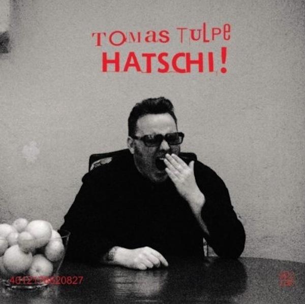 TOMAS TULPE mit Hatschi!