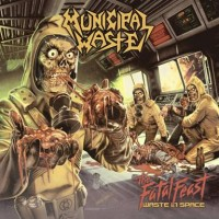 MUNICIPAL WASTE mit The Fatal Feast