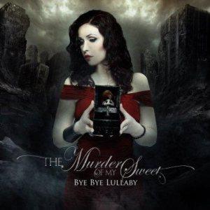 THE MURDER OF MY SWEET mit Bye Bye Lullaby