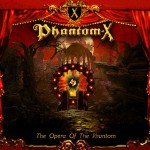 PHANTOM X mit The Opera of The Phantom Cover