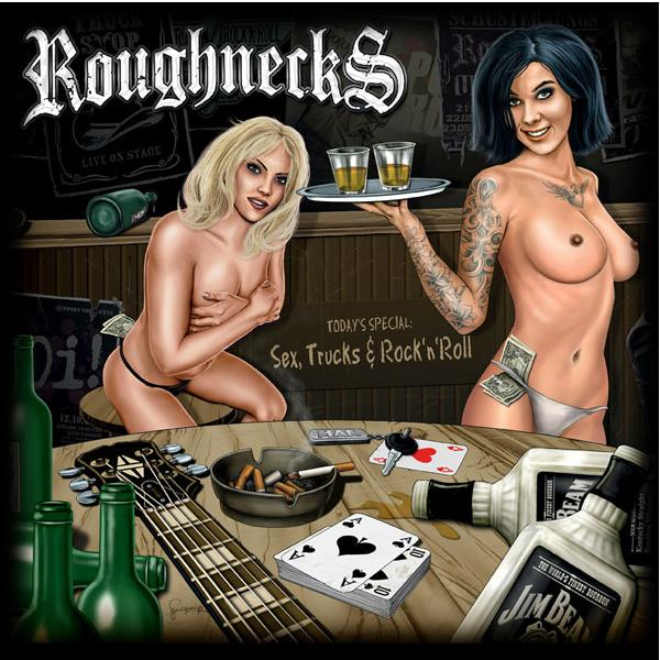 ROUGHNECKS mit Sex, Trucks & Rock ´n´Roll Cover