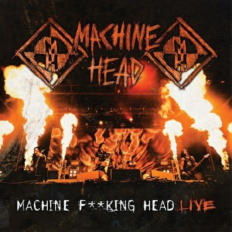 MACHINE HEAD mit Machine Fucking Head Live