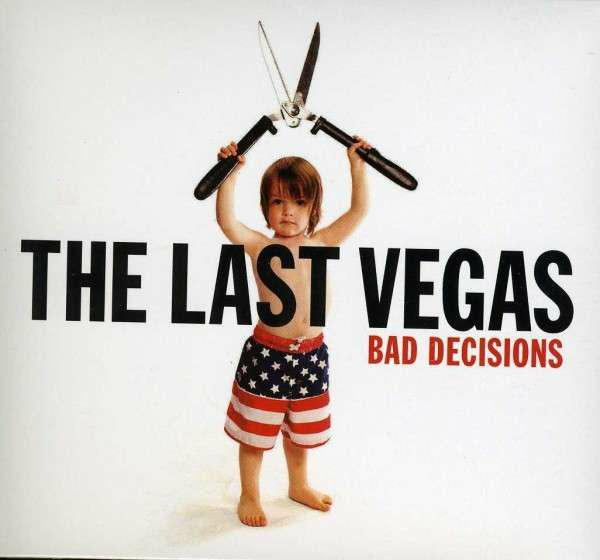 The Last Vegas mit Bad Decisions Cover
