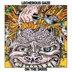 Lecherous Gaze mit On The Skids Cover