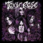 TOXIC ROSE mit Toxic Rose Cover