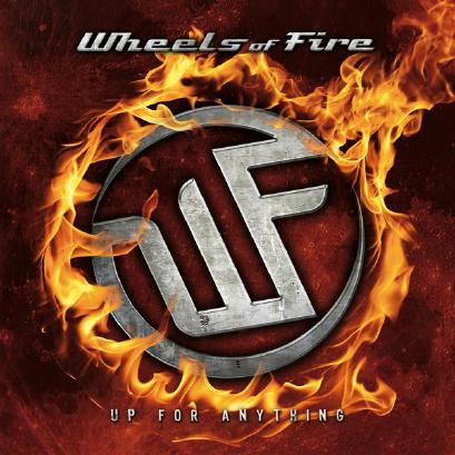WHEELS OF FIRE mit Up For Anything Cover